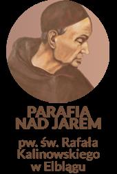 PARAFIA NAD JAREM │ Parafia rzymskokatolicka pw. św. Rafała Kalinowskiego w Elblągu